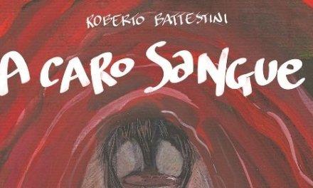 """A Caro Sangue"" – Roberto Battestini"