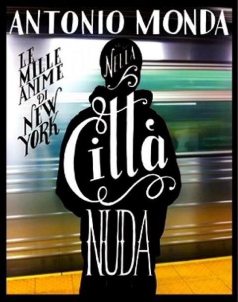 Antonio Monda - Nella città nuda