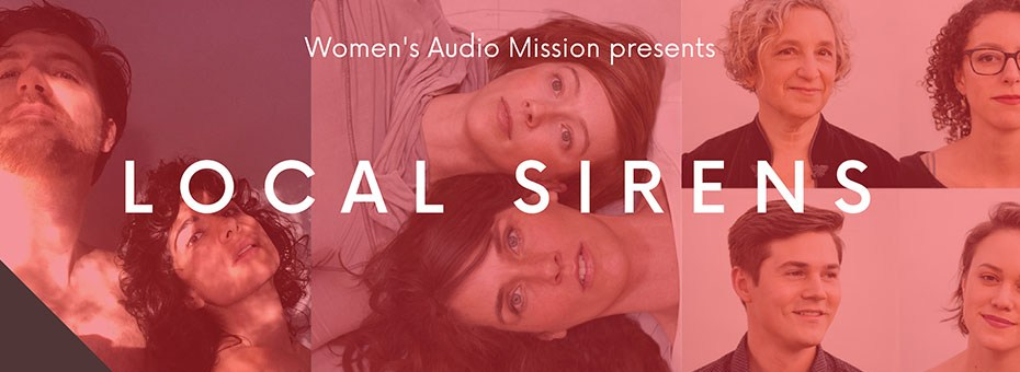 MUSIC | Local Sirens is a FREE, quarterly music performance series presented by Women's Audio Mission featuring emerging and established local woman-identified (transgender or cisgender), non-binary or gender non-conforming artists.