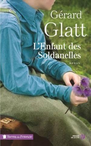 Gérard Glatt L'Enfant des Soldanelles (Presses de la Cité – 2019)