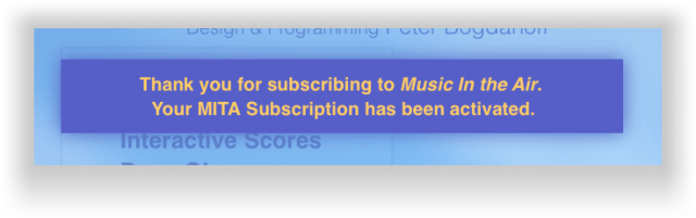 """Activation Confirmation Message: """"Thank you for subscribing to Music In the Air. Your MITA Subscription has been activated."""""""