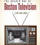 """Was There A """"Golden Age"""" Of Local TV? And If There Was, Was Boston The Center Of It?"""