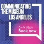 Communicating the Museum Los Angeles, 6-9 Nov