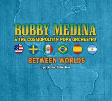 Bobby Medina Between Worlds