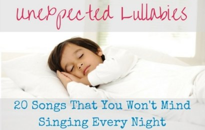 Unexpected Lullabies: 20 Songs That You Won't Mind Singing Every Night