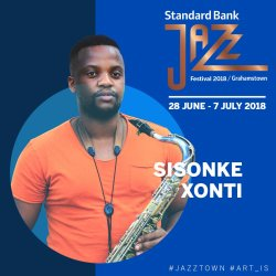 Standard Bank Jazz Festival 2018 - Sisonke Xonti