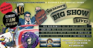 Entertain Dad with the Big Daddy's Big Show this Fathers' Day