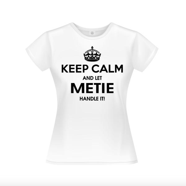 T-shirt Let metie handle it
