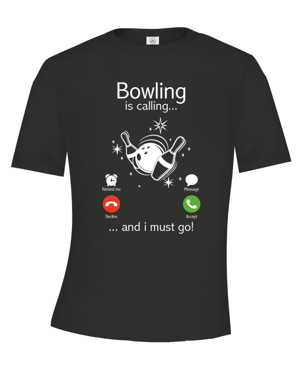 Bowling is calling t-shirt
