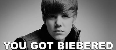 You Got Biebered