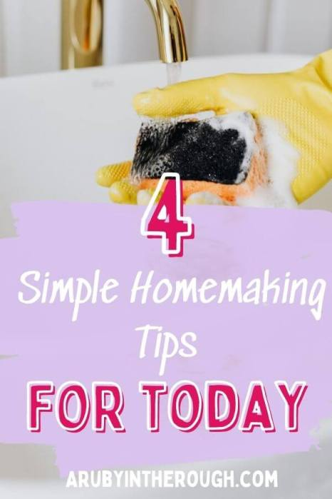 Pin Image with hand in rubber glove rinsing scrubbie. It says 4 Simple Homemaking Tips for today.