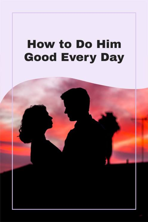 Pin image of silhouette couple that says how to do him good every day