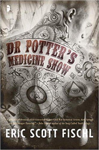 Dr Potter's Medicine Show by Eris Scott Fischi