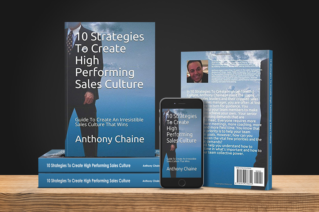 10 Strategies To Create High Performing Sales Culture: Guide To Create An Irresistible Sales Culture That Wins