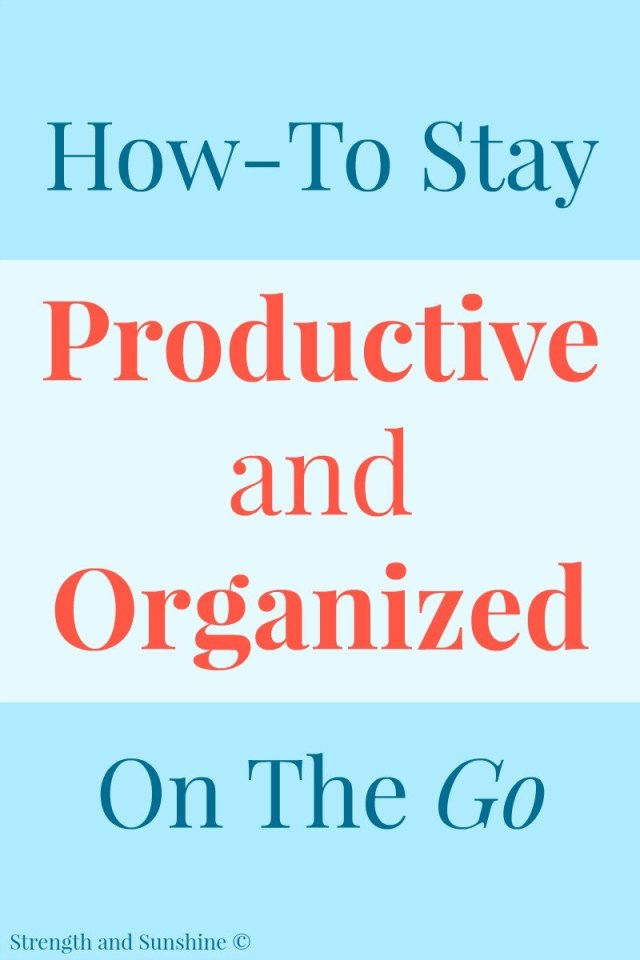how-to-stay-productive-organized-on-the-go