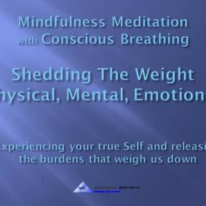 Mindfulness Meditation-Shedding the weight@0716