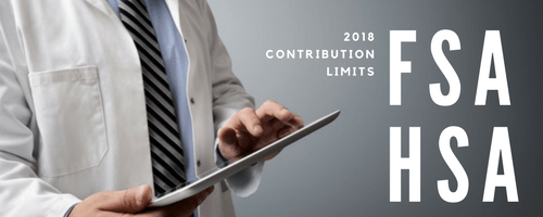 What are the contribution limits for FSA and HSA for 2018