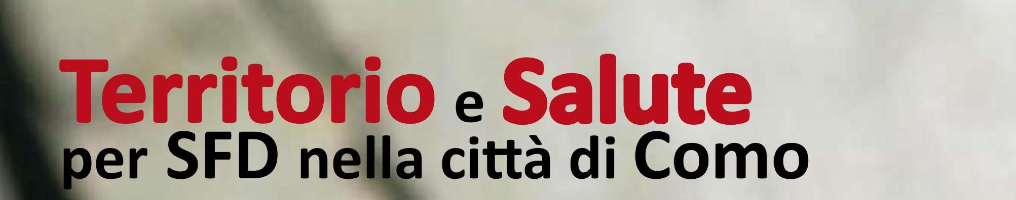 Territorio e Salute per SFD nella città di Como