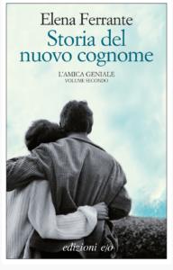 Storia di un nuovo cognome Elena Ferrante volume due