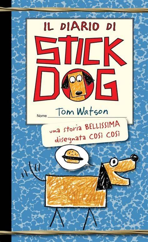 Il diario di Stick Dog … una storia bellissima disegnata così così