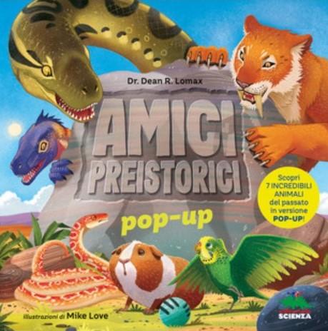 Amici preistorici: un pop up per scoprire la storia dei nostri animali domestici