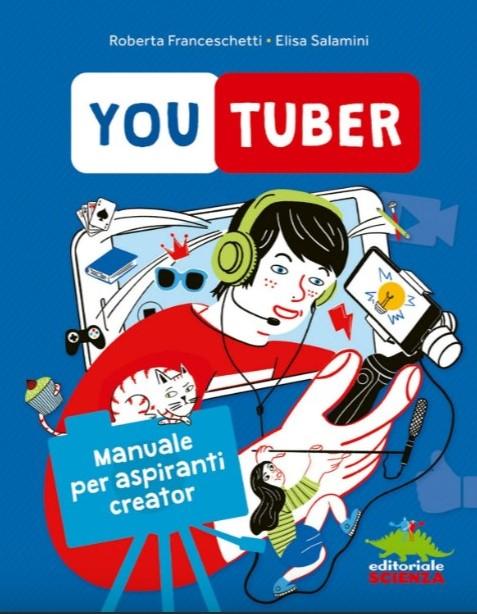 Youtuber – manuale per aspiranti creator