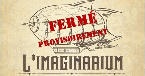 L'Imaginarium: Fermé
