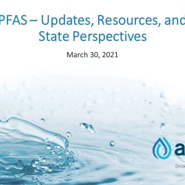 PFAS - Updates, Resources, and State Perspectives - ASDWA Member Meeting 2021