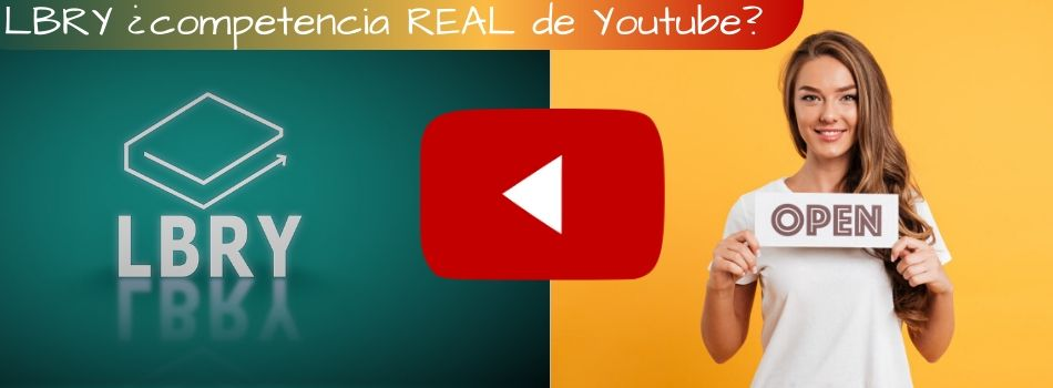LBRY ¿competencia REAL de Youtube?