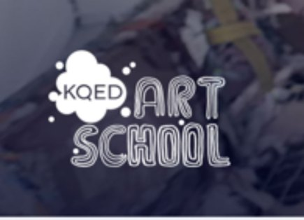 Quarantine entertainment KQED art school
