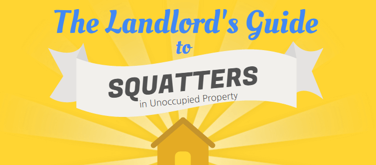 Landlord's Guide to Squatters in Unoccupied Property 1
