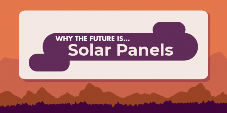 Why The Future Is Solar Panels