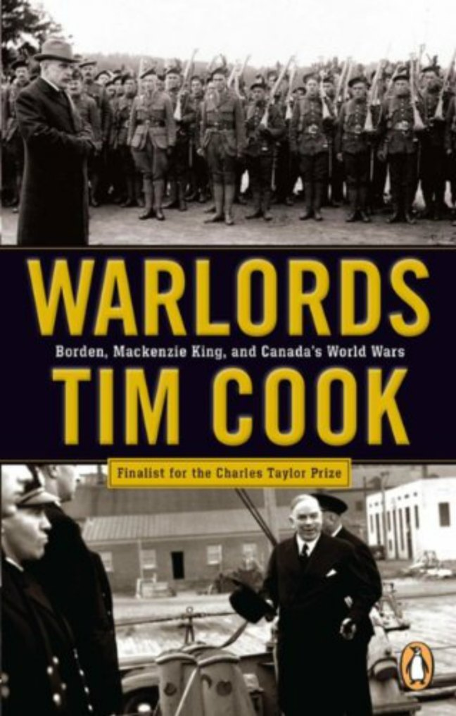 Book Cover - Warlords: Borden, Mackenzie King and Canada's World Wars, by Tim Cook