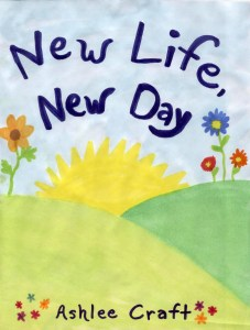 New Life, New Day by Ashlee Craft