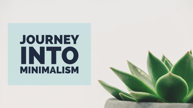 Journey Into Minimalism