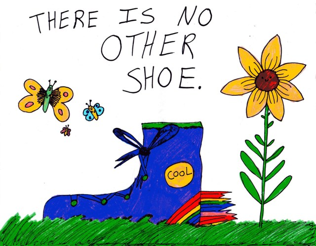 There is No Other Shoe
