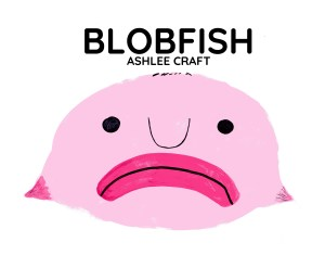 Blobfish (Wonderful Wildlife, Book 8) by Ashlee Craft