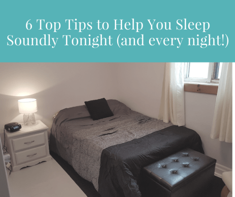 6 Top Tips to Help You Sleep Soundly Tonight (and every night!)