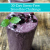 30-Day Stress-Free Smoothie Challenge - Blue Ginger