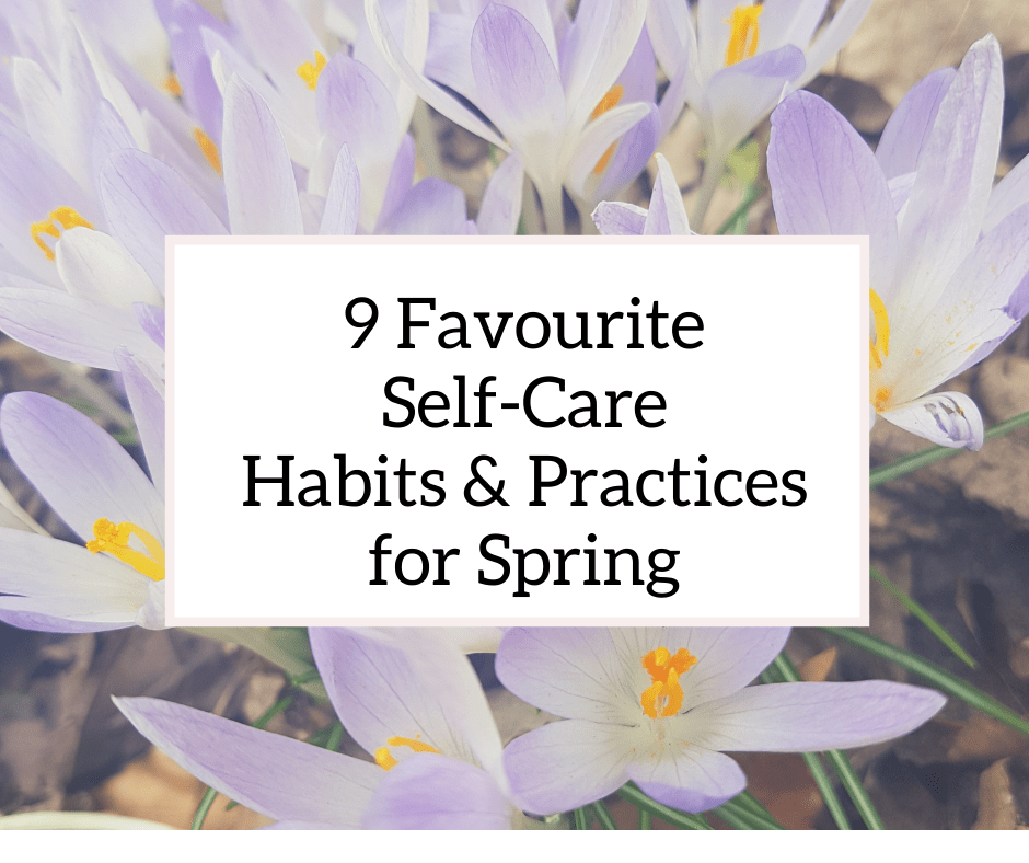 9 Favourite Self-Care Habits and Practices for Spring title