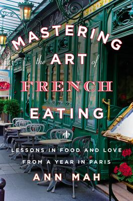 Mastering the Art of French Eating: Ann Mah's Delicious New Memoir