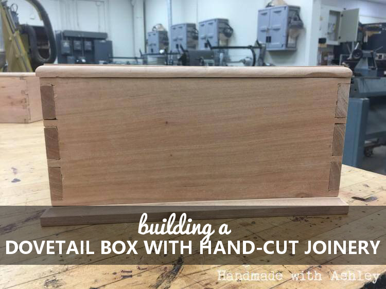 Building a wooden box with hand-cut joinery