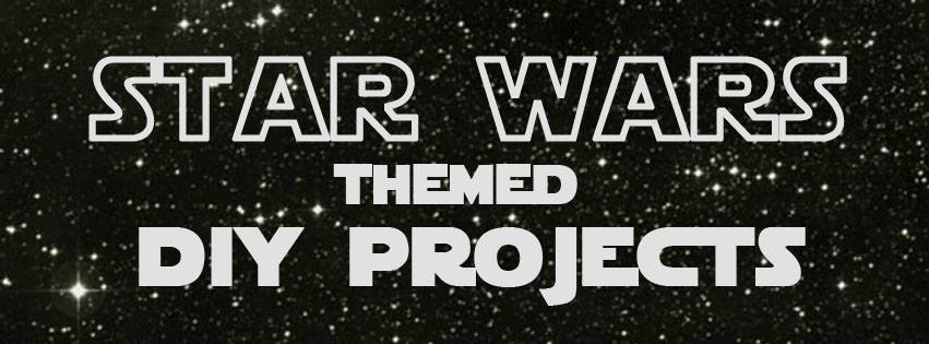 Star Wars Themed DIY Projects