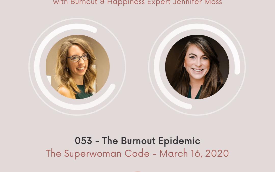Ep 53: The Burnout Epidemic with Jennifer Moss