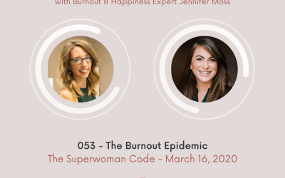 Ep 53: The Burnout Epidemic with Jennifer Moss