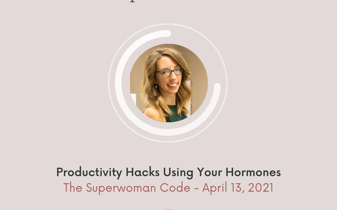 Ep 56: Productivity Hacks Using Your Hormones