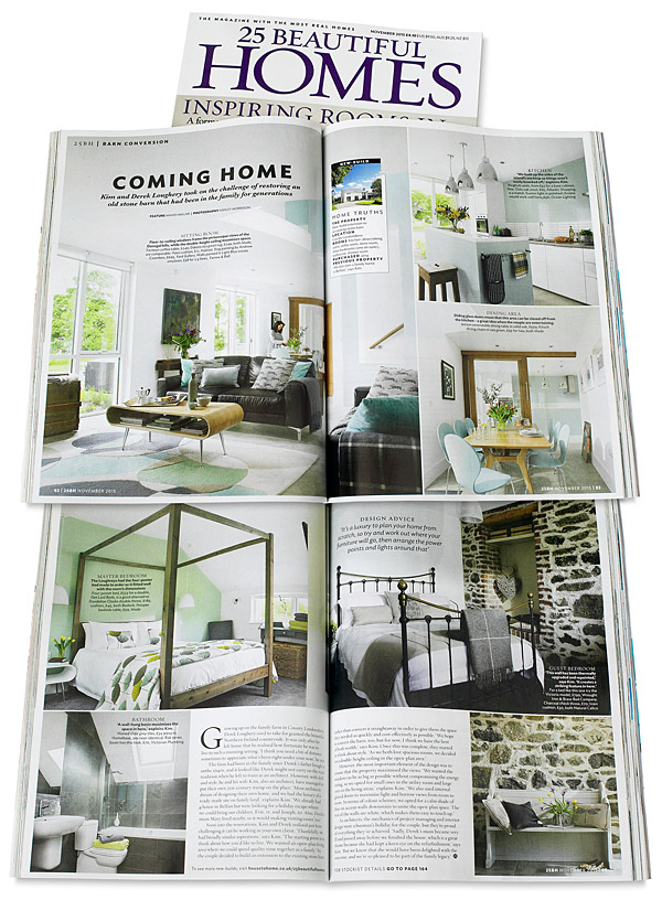 Pages 82 to 85 in the November 2015 issue of 25 Beautiful Homes magazine - Kim & Derek Loughery's barn extension nestled in the Sperrin Mountains near Limavady in County Londonderry.