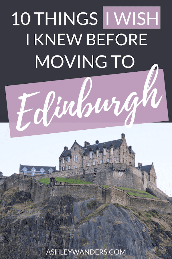 Are you thinking of moving to Edinburgh? Learn from my mistakes before you relocate! Here are 10 things I wish someone had told me before I moved to Edinburgh, Scotland.