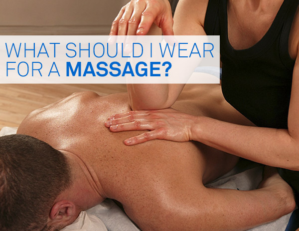 What to wear for a massage
