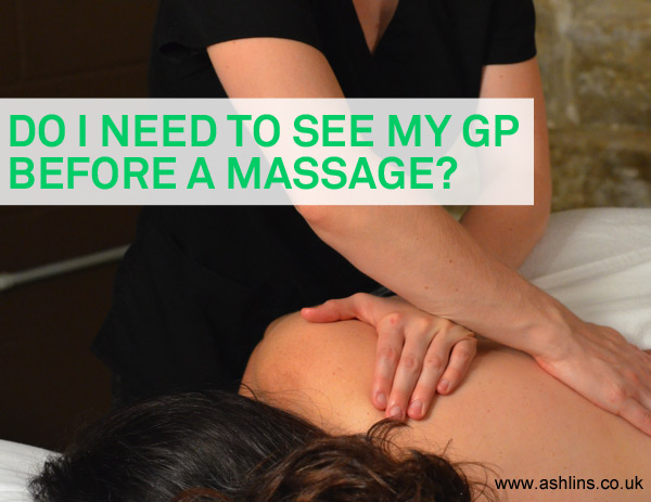 DO I need to see a GP before a Massage?